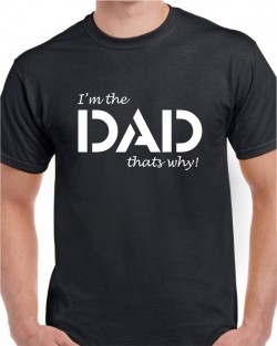 Im the Dad - Thats Why