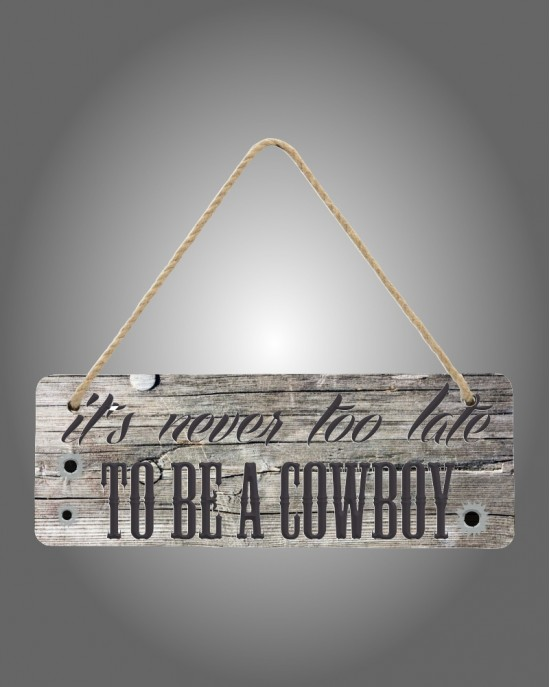 To Be A Cowboy Sign